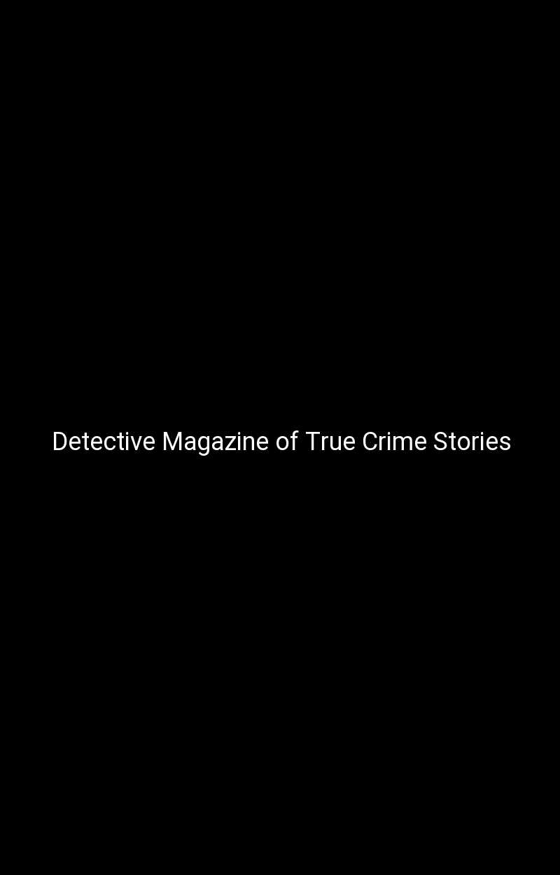 Detective Magazine of True Crime Stories