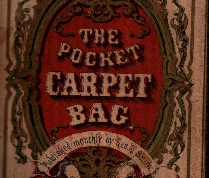 Pocket Carpet Bag – A miniature monthly magazine of choice literature.