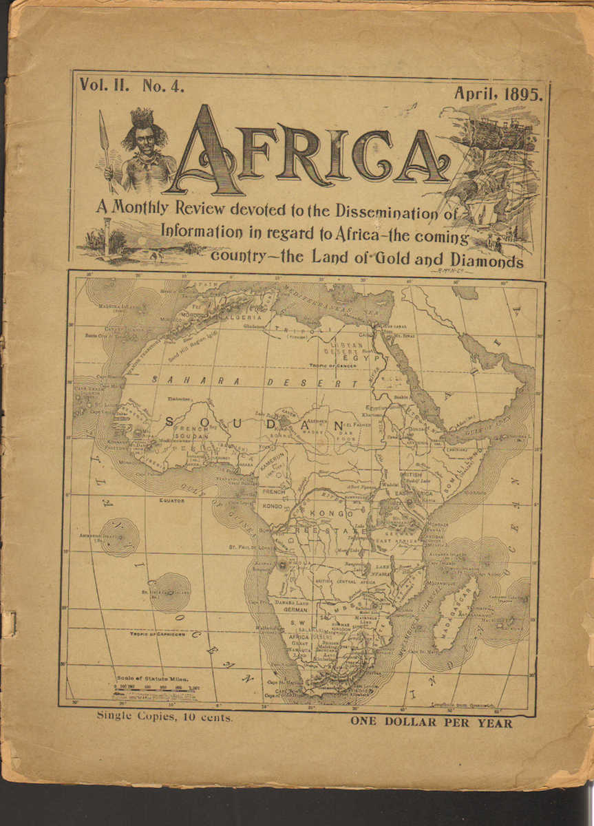 Africa. A Monthly Review Devoted To The Information in Regarding To Africa – The Coming Country – The Land of Gold and Diamonds
