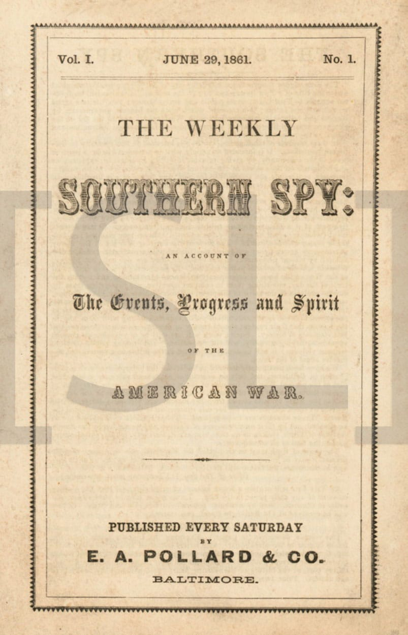Weekly Southern Spy; An Account of The Events, Progress and Spirit of the American War