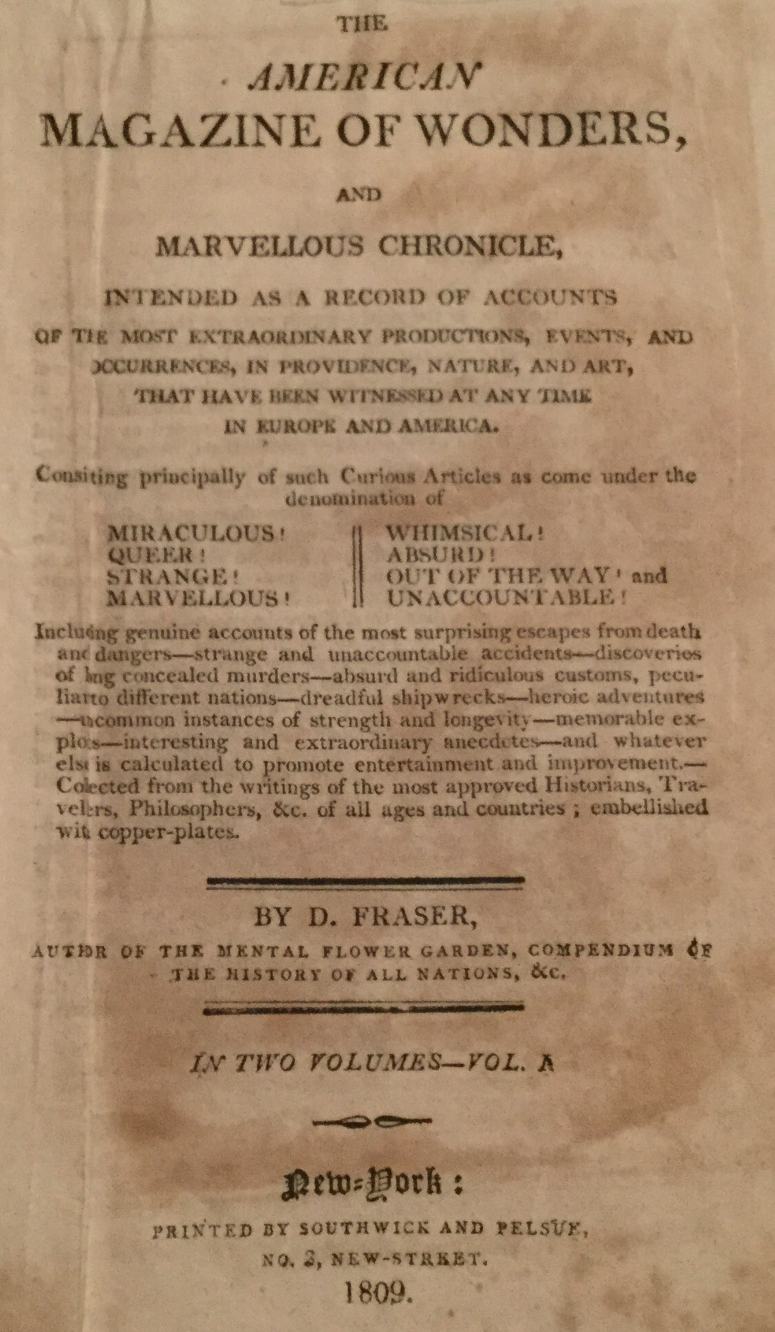 American Magazine of Wonders and Marvelous Chronicle, Intended as a Record of Accounts of the Most Extraordinary Productions, Events, and Occurrences, in Providence, Natura, and Art, that Have Been Witnessed at Any Time