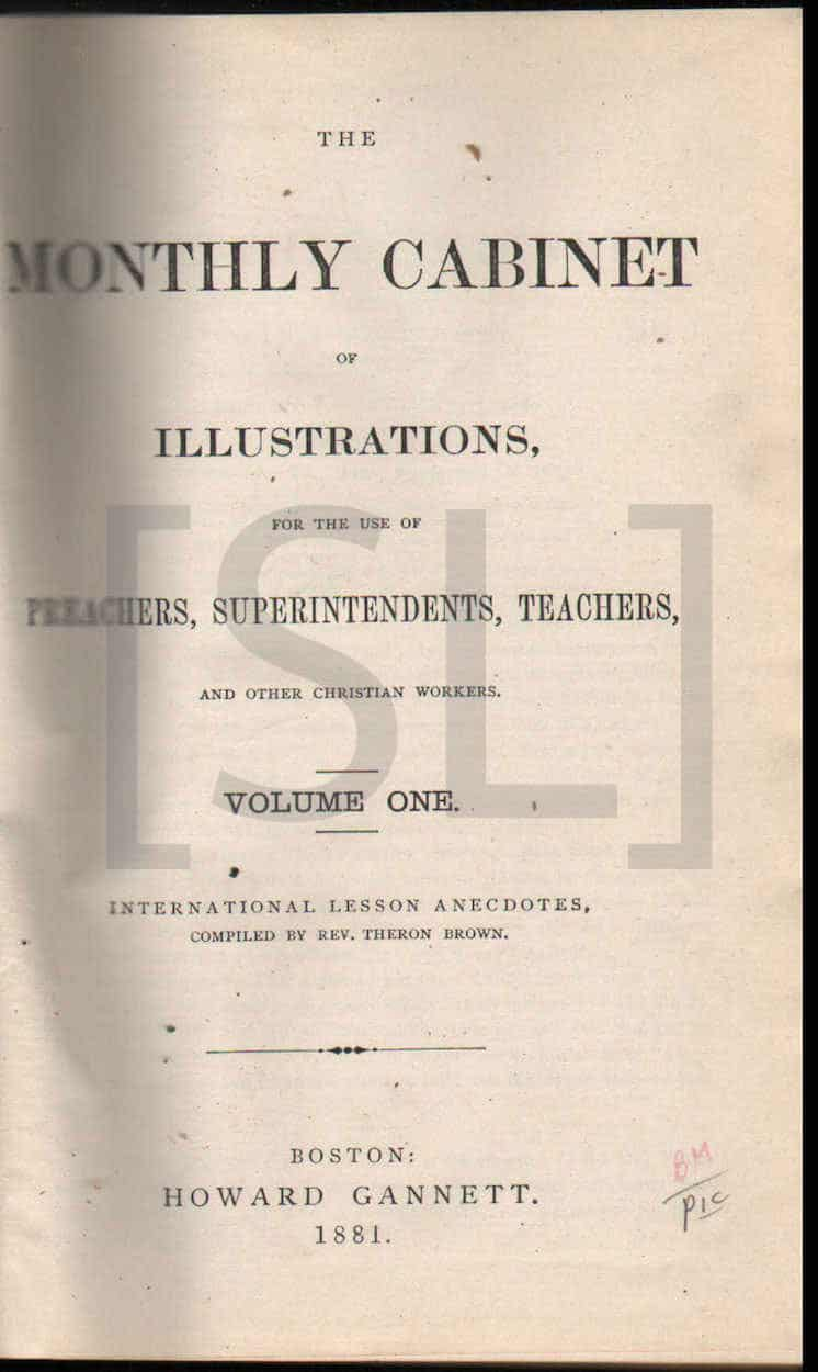 Monthly Cabinet of Illustrations For The Use of Preachers, Superintendents, Teachers, and Other Christian Workers