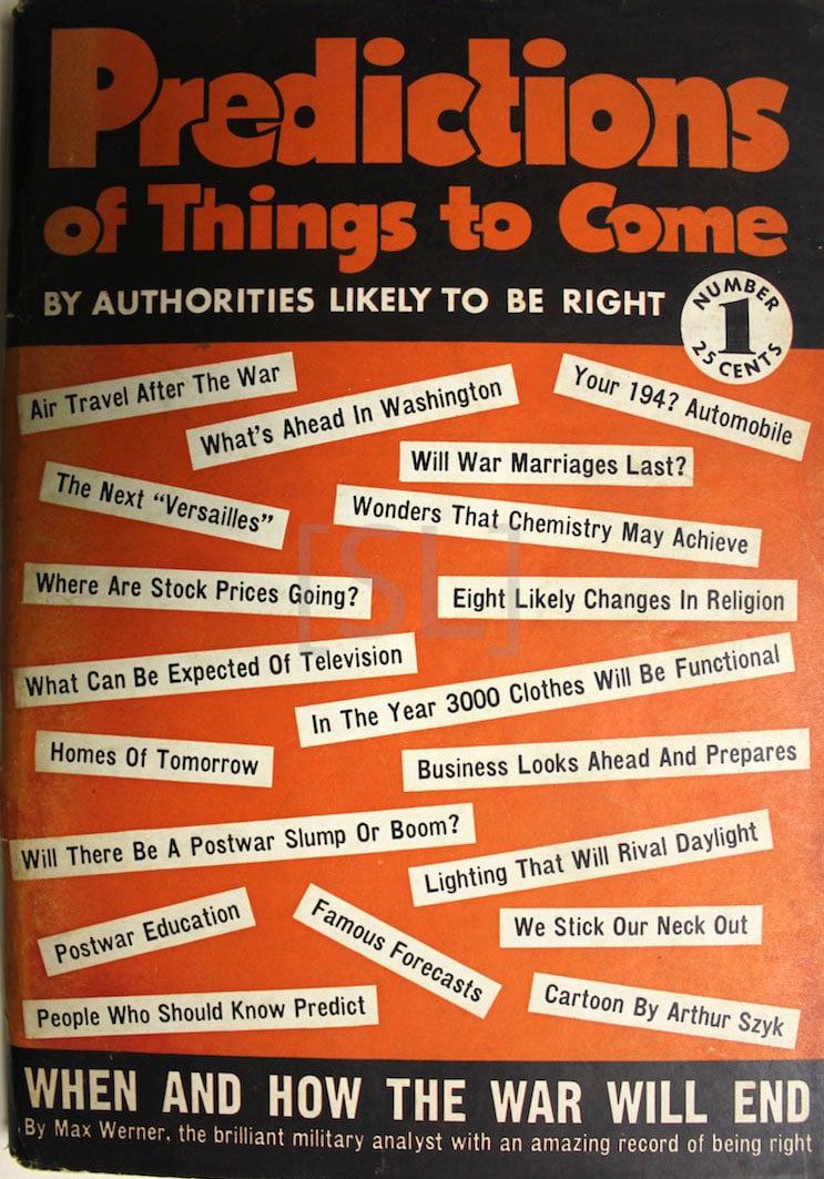 Predictions of Things to Come; By Authorities Likely to Be Right