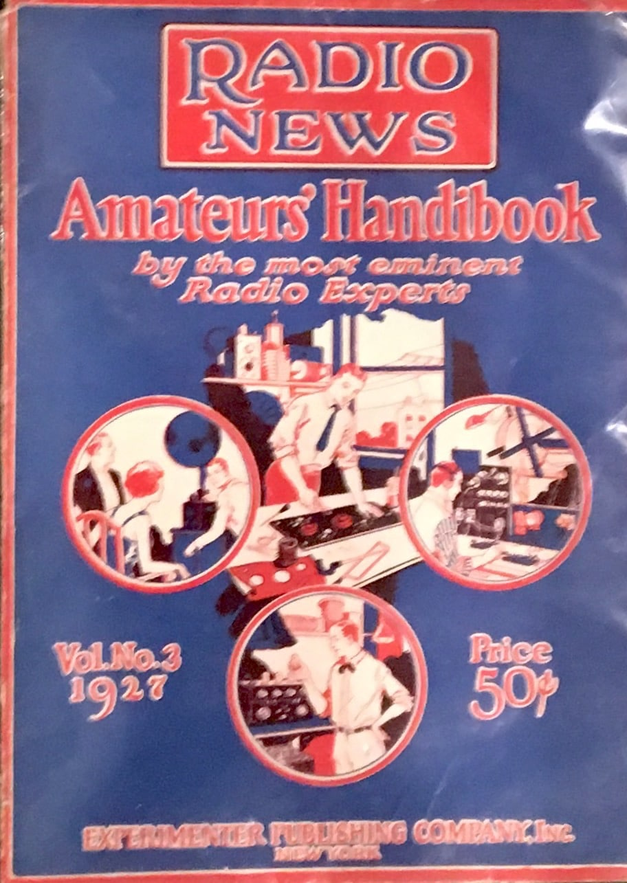 Radio News; Amateurs' Handibook by the Most Eminent Radio Experts