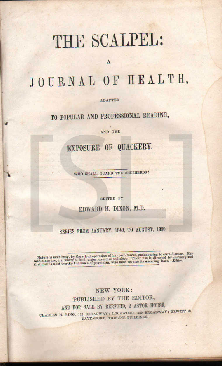Scalpel, A Journal of Health, Adapted to Popular and Professional Reading and the Exposure of Quakery