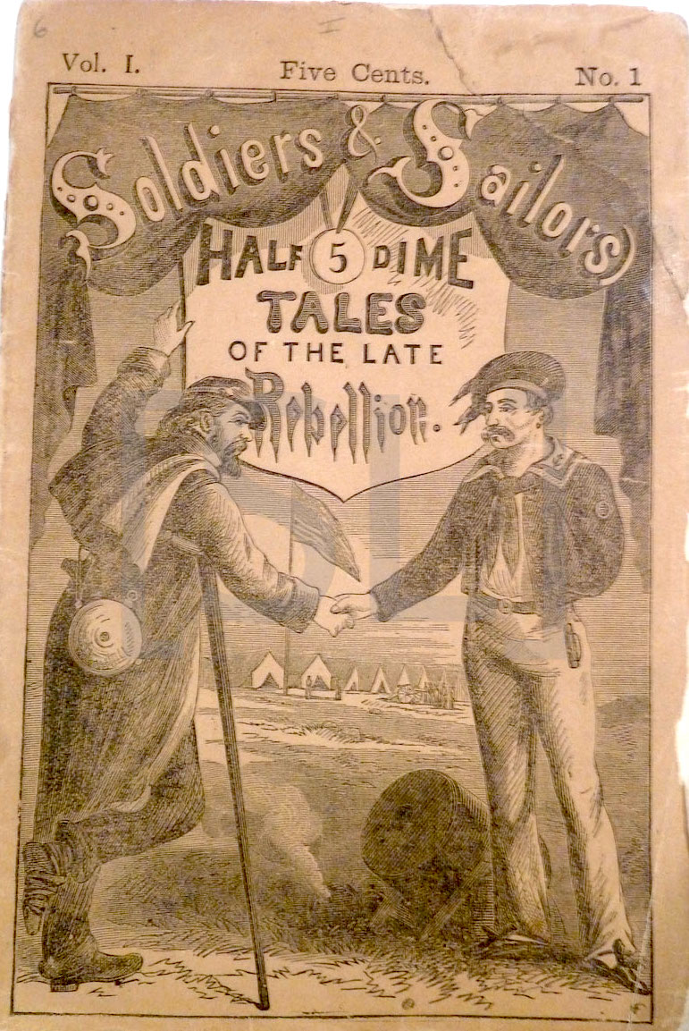 Soldiers & Sailors' Half-Dime Tales: of the Late Rebellion