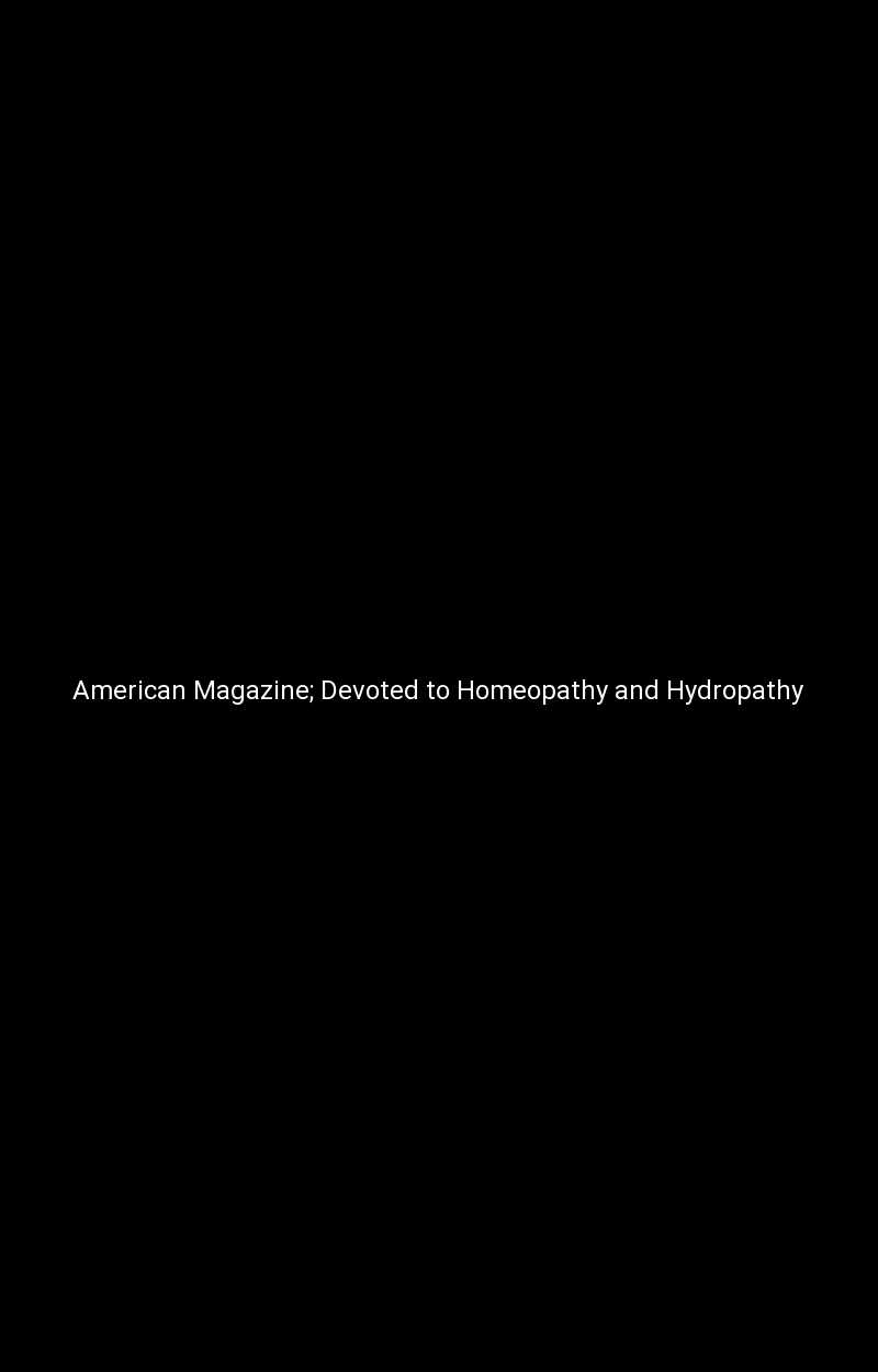 American Magazine; Devoted to Homeopathy and Hydropathy
