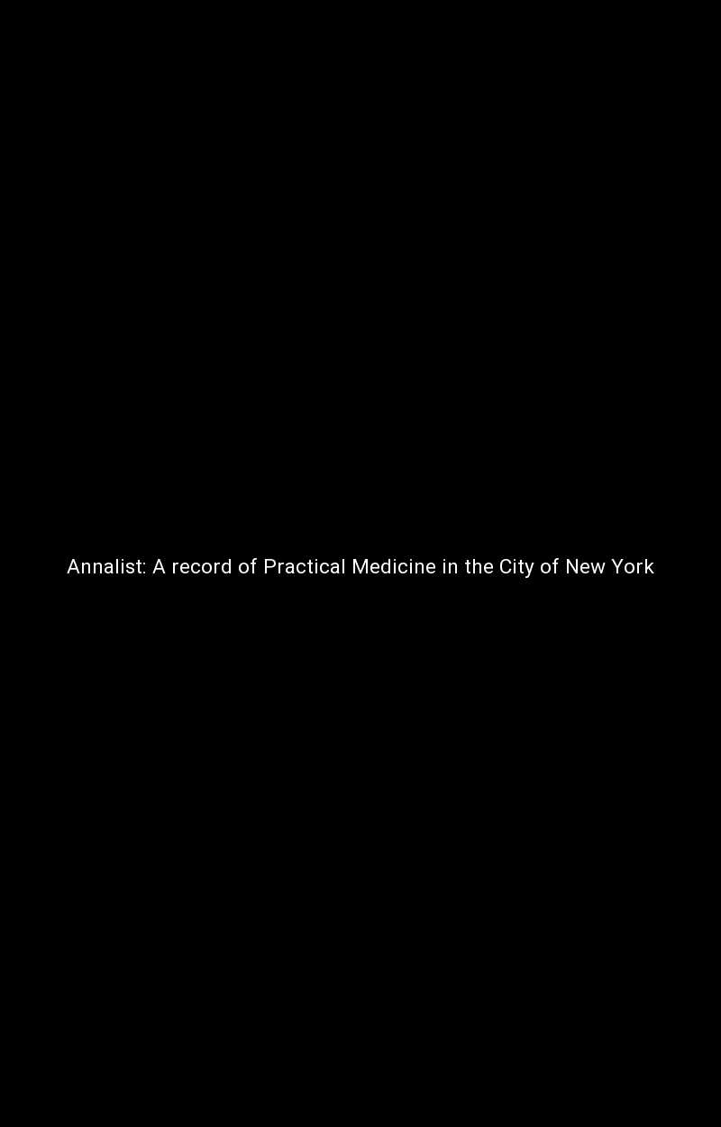 Annalist: A Record of Practical Medicine in the City of New York