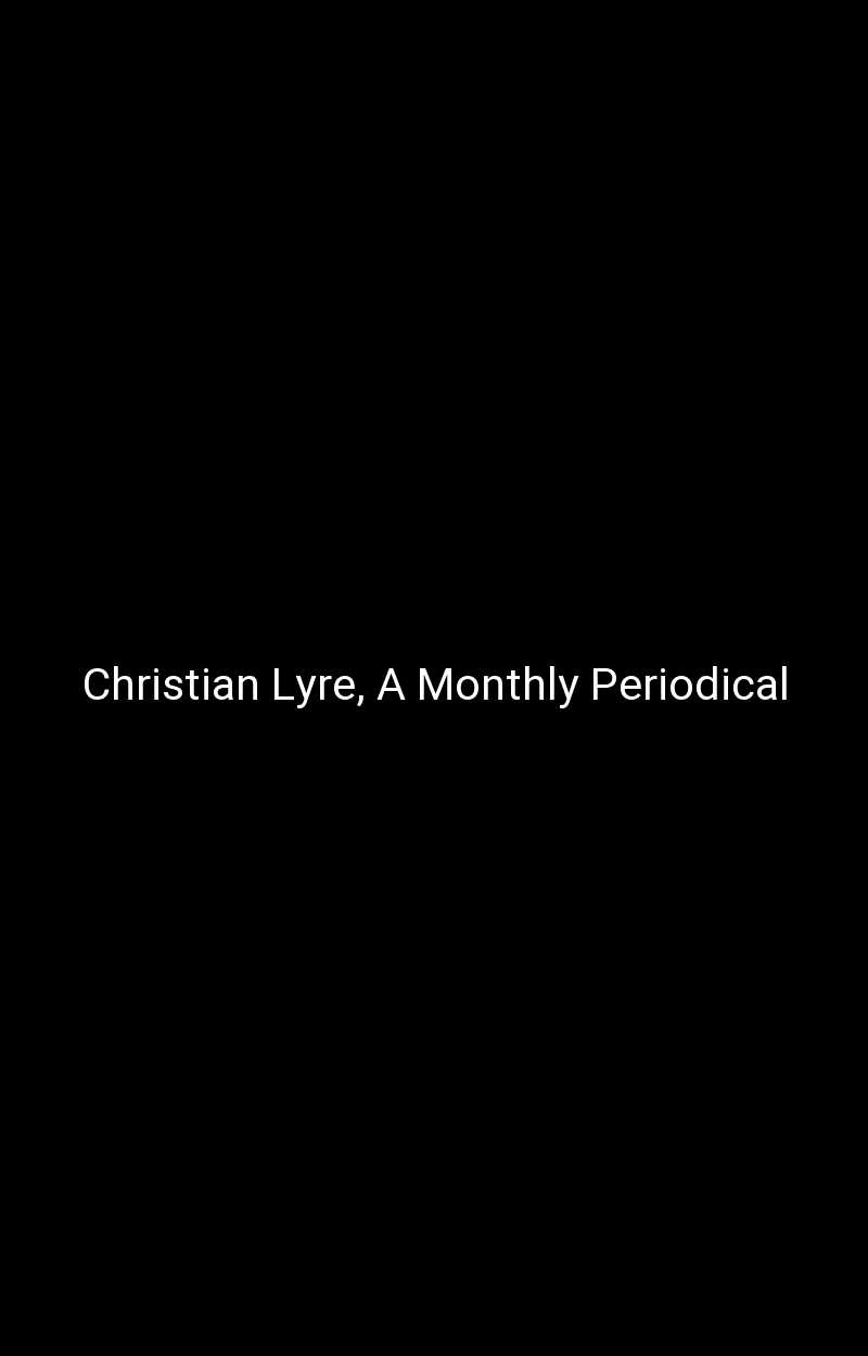 Christian Lyre, A Monthly Periodical