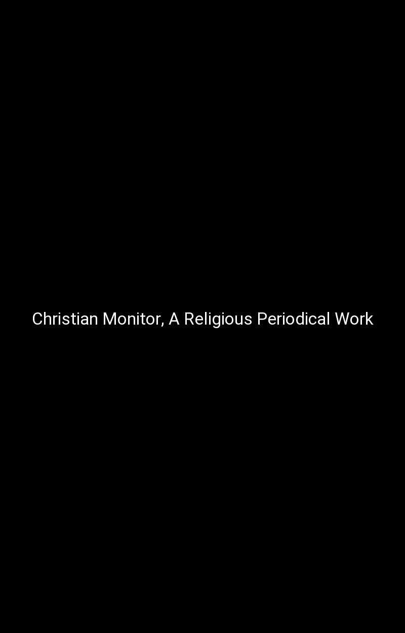 Christian Monitor, A Religious Periodical Work