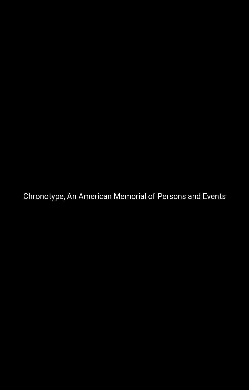 Chronotype, An American Memorial of Persons and Events