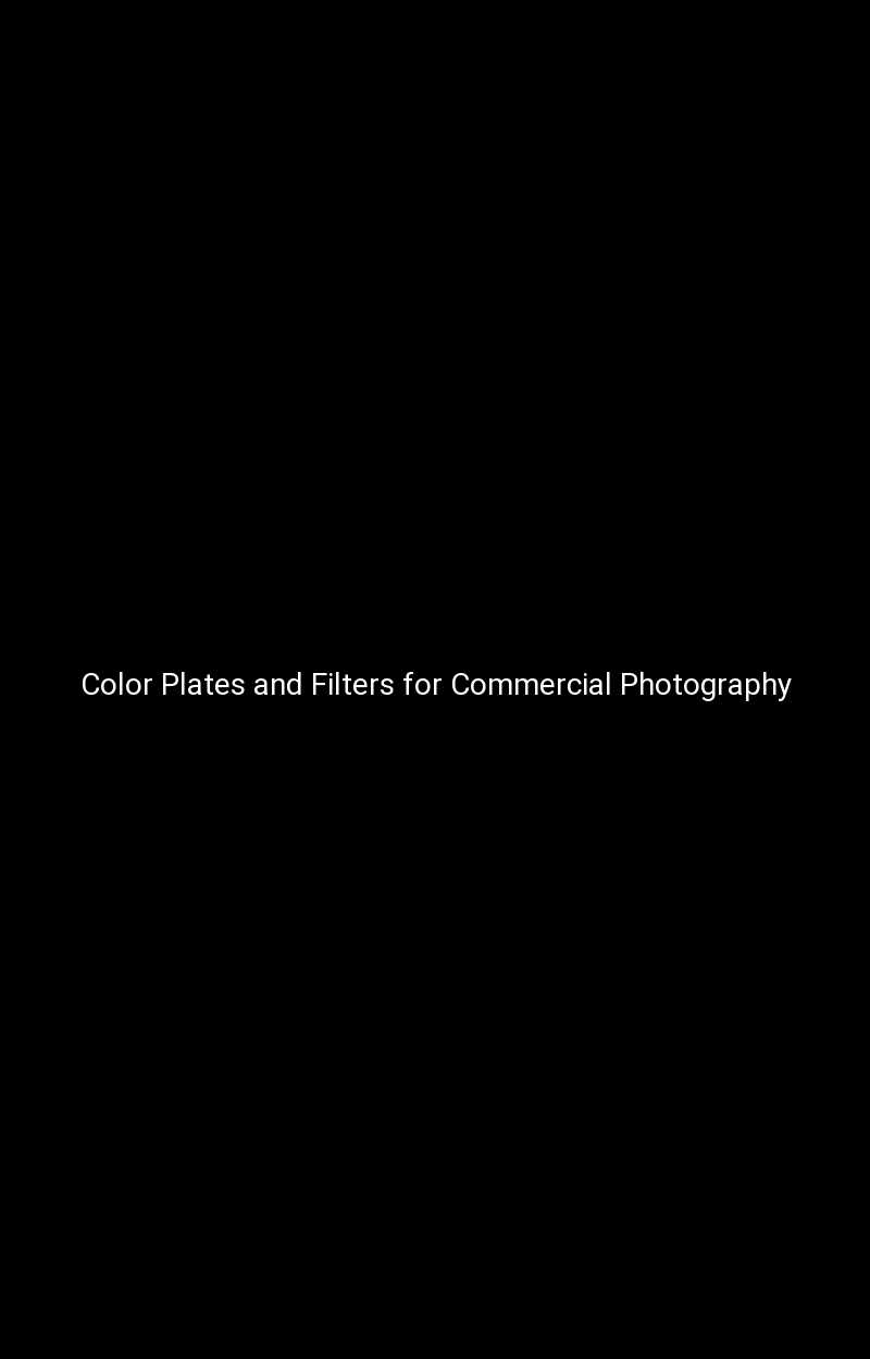 Color Plates and Filters for Commercial Photography