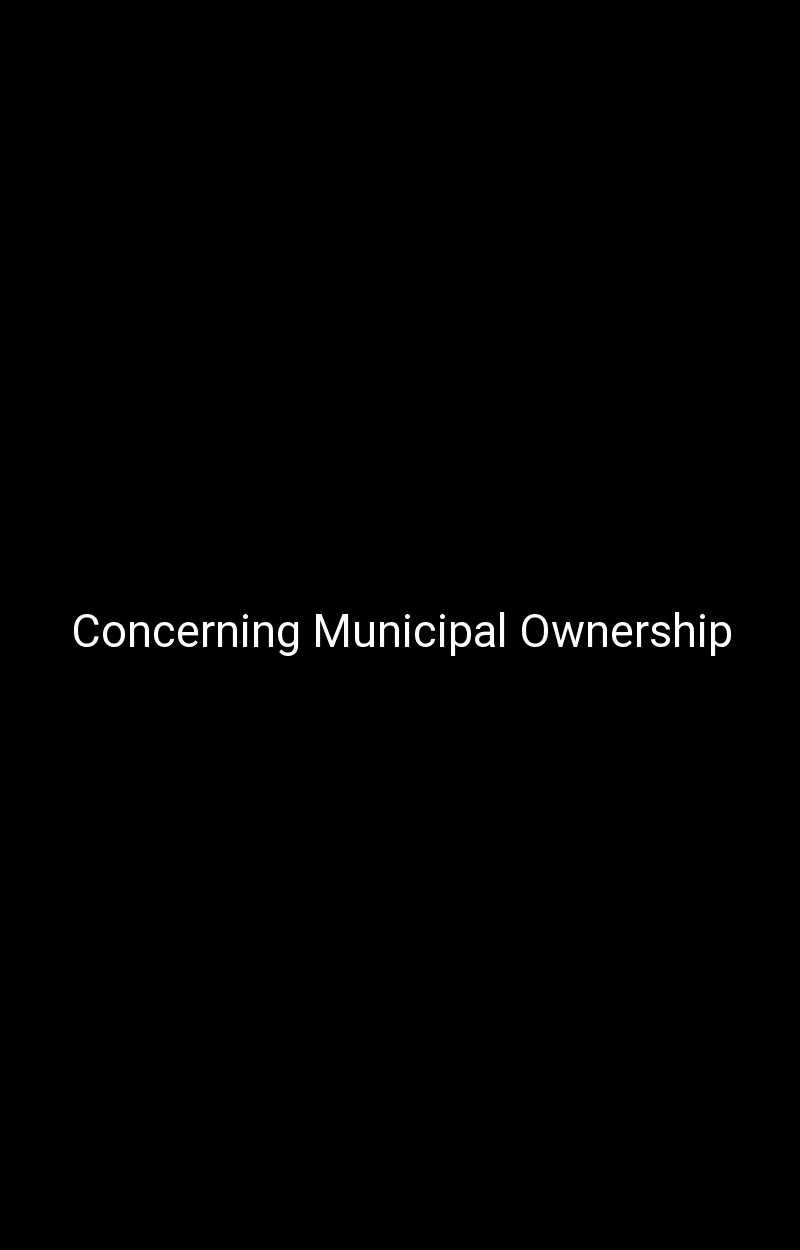 Concerning Municipal Ownership