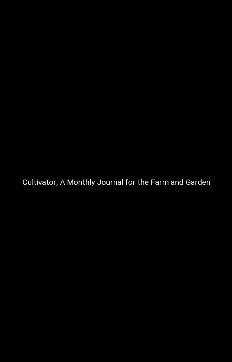 Cultivator, A Monthly Journal for the Farm and Garden
