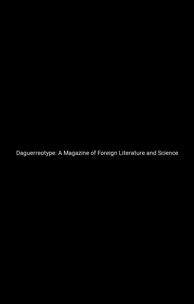 Daguerreotype: A Magazine of Foreign Literature and Science