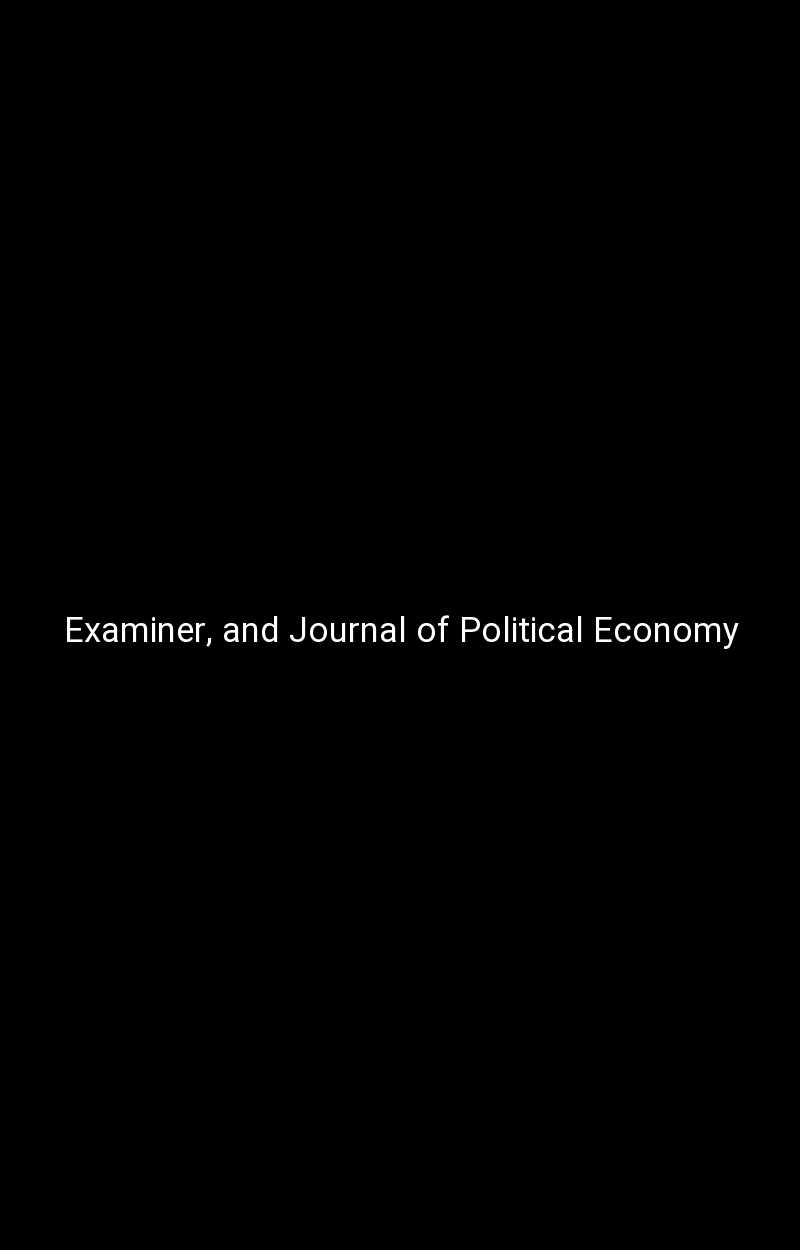 Examiner, and Journal of Political Economy