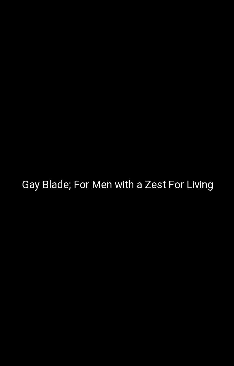 Gay Blade; For Men with a Zest For Living