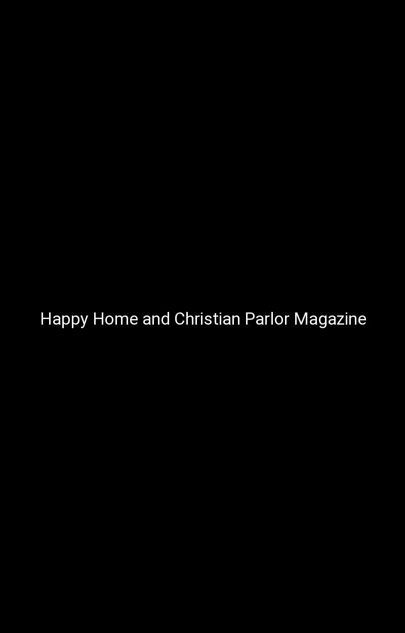 Happy Home and Christian Parlor Magazine