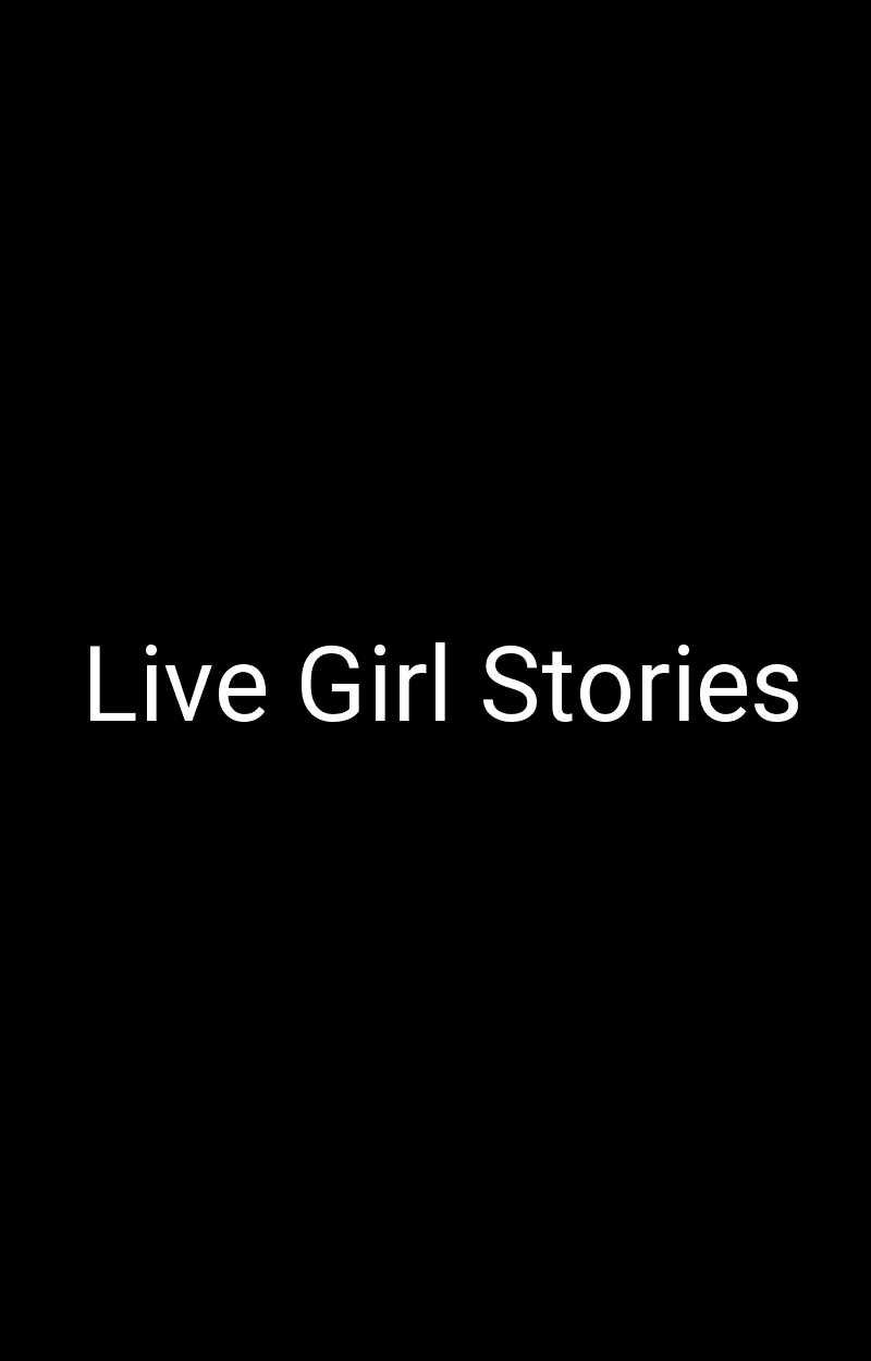 Live Girl Stories