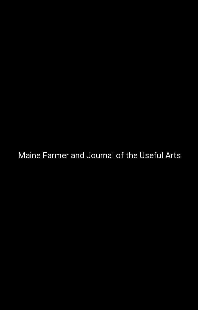 Maine Farmer and Journal of the Useful Arts