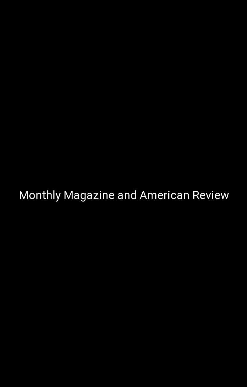 Monthly Magazine and American Review