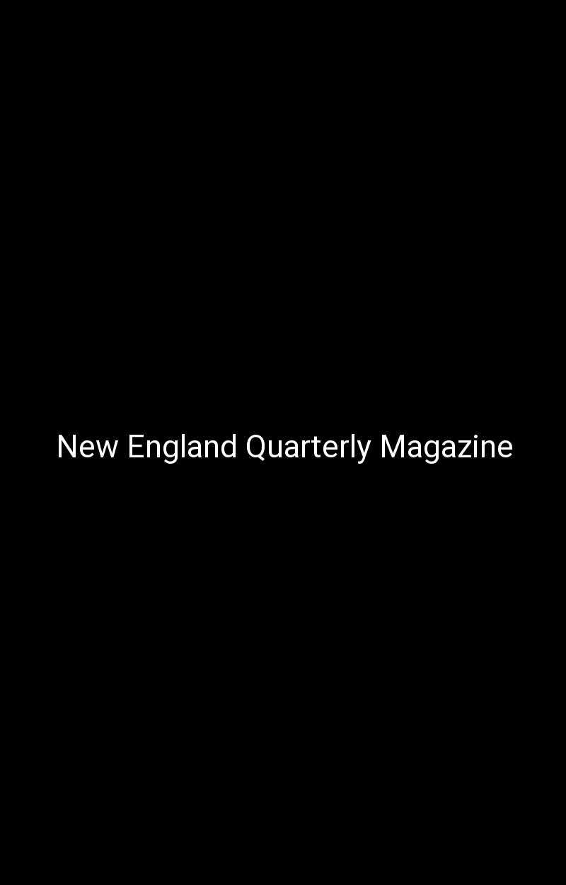 New England Quarterly Magazine