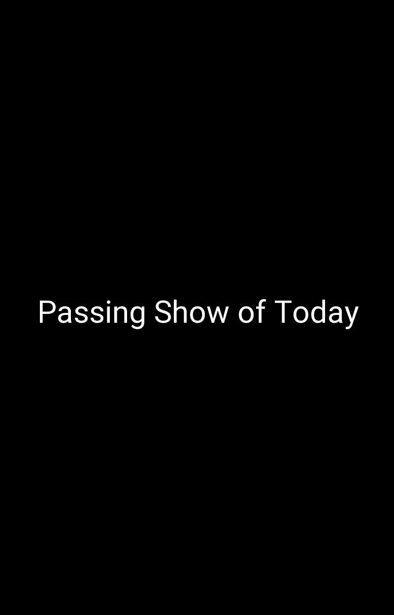 Passing Show of Today