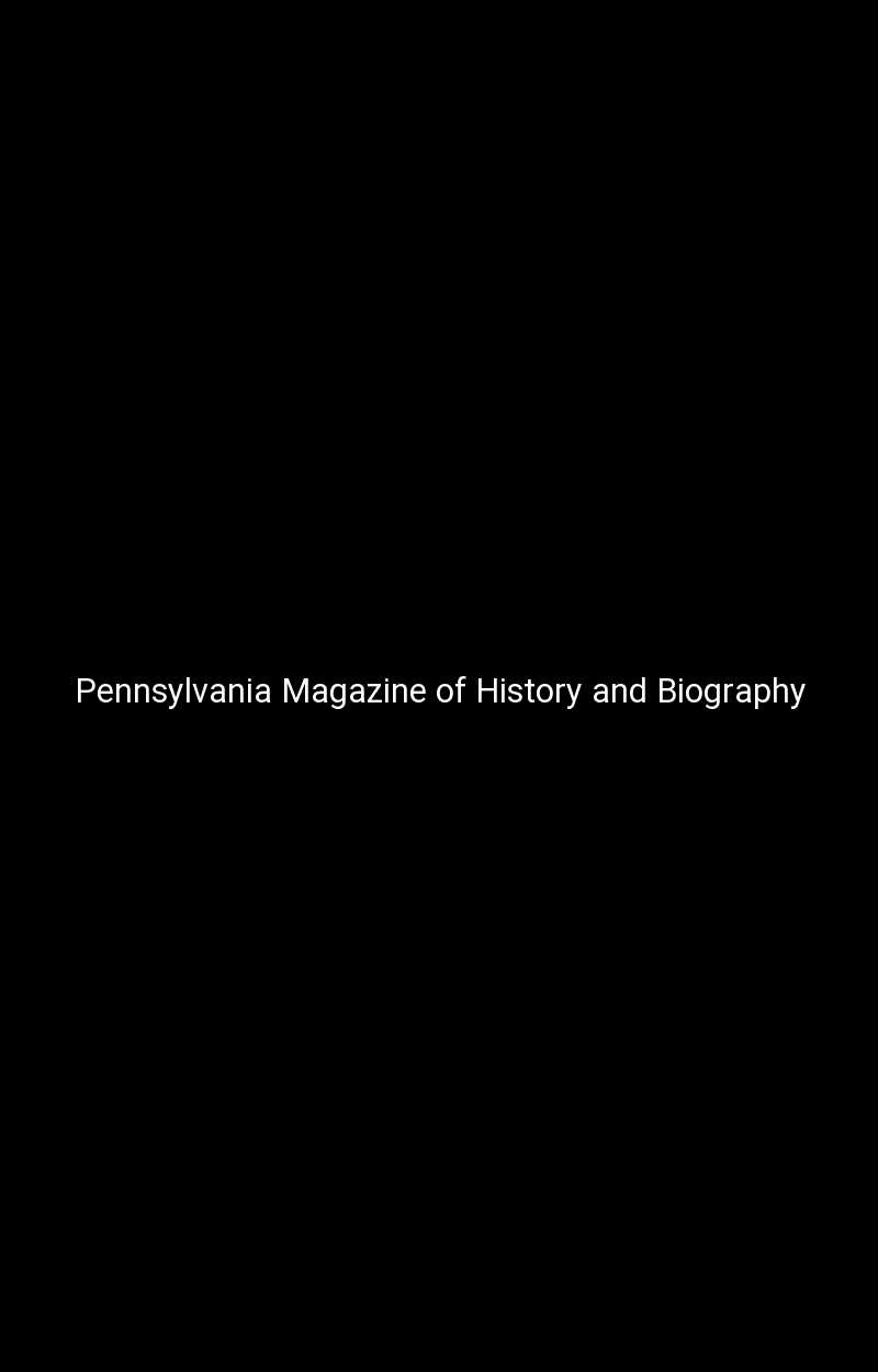 Pennsylvania Magazine of History and Biography