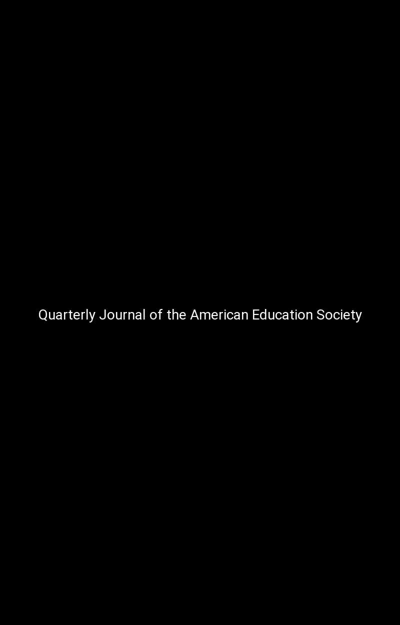 Quarterly Journal of the American Education Society