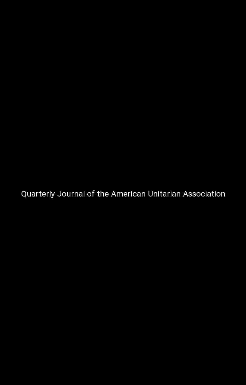 Quarterly Journal of the American Unitarian Association