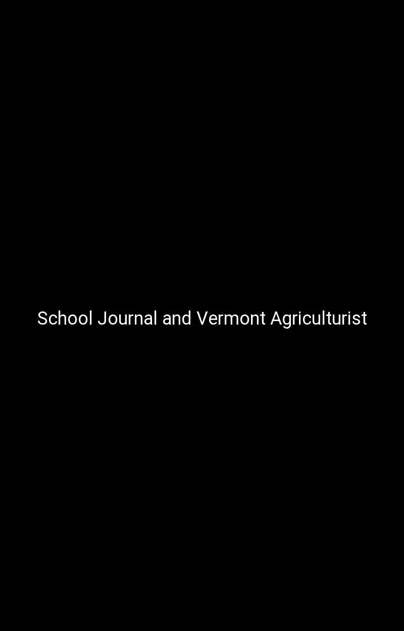 School Journal and Vermont Agriculturist