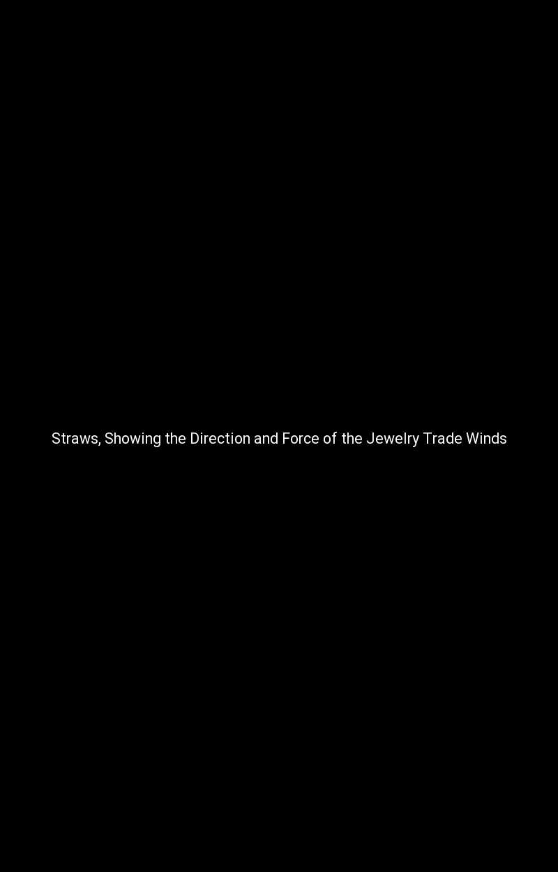 Straws, Showing the Direction and Force of the Jewelry Trade Winds