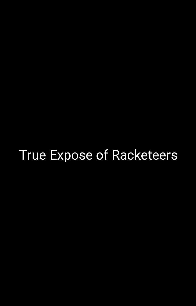 True Expose of Racketeers